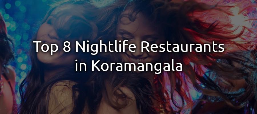 top-8-nightlife-restaurants-in-koramangala